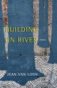 Jean Van Loon: Building on River